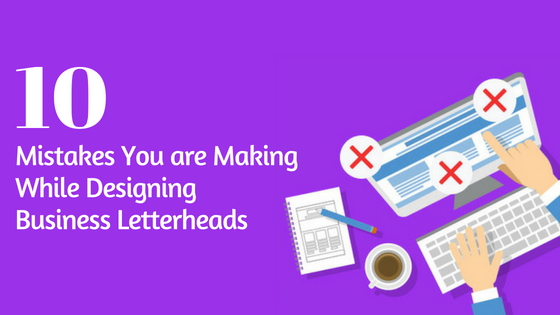 10 Mistakes you are making while designing business letterheads